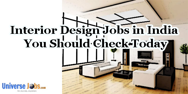 Interior Design Jobs In India You Should Check Today